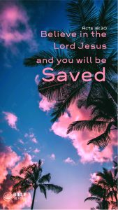 Acts 16:30 - Bible Verses About Salvation
