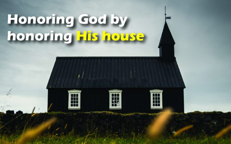 Honoring God By Honoring His House